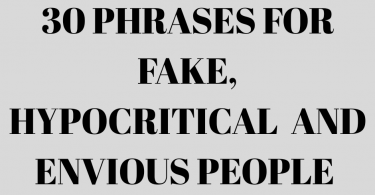 30 phrases for fake-hypocritical and envious people